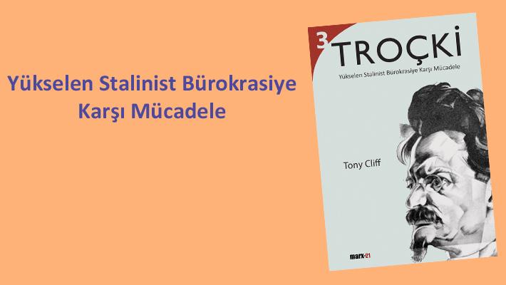 Troçki Biyografisi 3. Cilt – Yükselen Stalinist Bürokrasiye Karşı Mücadele