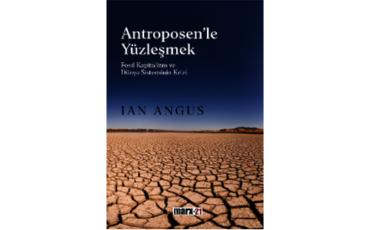 Yüzleştiğimiz Antroposen mi?